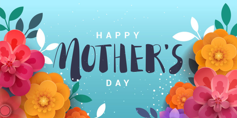 Mother's Day 2020 Date, Schedule How to Celebrate Mother's Day in Coronavirus Quarantine