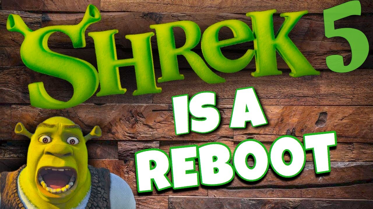 Shrek 5 will be a Reboot and not a Sequel